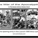 Black and white promo ad for The War of the Apocalyptics as part one of the Launch 1980 story cycle