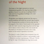 The Queen of the Night has been in the British Museum for a number of years. This is the explanatory plaque as shot there by Jim McPherson in 2012