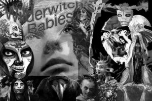 Black & white version of revised poster for Wilderwitch's Babies, prepared by Jim McPherson mostly using his own images, 2016