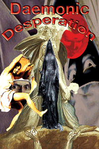 Promo collage entitled Daemonic Desperation